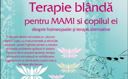 Terapie blândă pentru MAMI şi copilul ei – despre homeopatie şi terapii alternative
